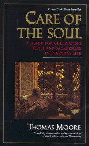 care-of-the-soul-a-guide-for-cultivating-depth-and