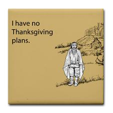 no_thanksgiving_plans_tile_coaster