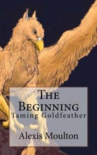 beginning-taming-goldfeather-alexis-moulton-paperback-cover-art