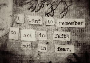 act-in-faith-not-fear